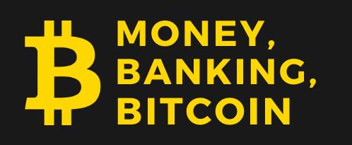 Money, Banking, and Bitcoin